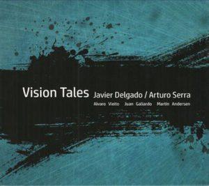 """Javier Delgado y Arturo Serra  """"Vision Tales"""" (2017, Rizoma Records, Algeciras)"""