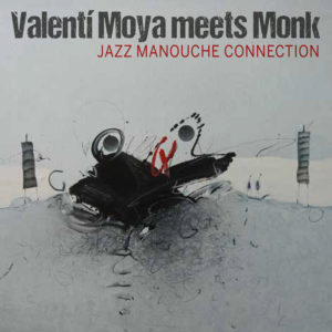 "Valentí Moya meets Monk ""Jazz Manouche Connection"""