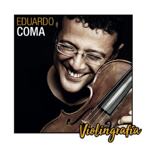 """Eduardo Coma – """"Violingrafía (Cudbe Music, 2018)"""