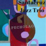 "Santa Cruz Jazz Trio ""Pecholao"""