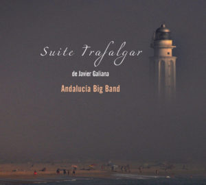 """Suite Trafalgar"" de Andalucía Big Band (Rizoma Records, 2017)"