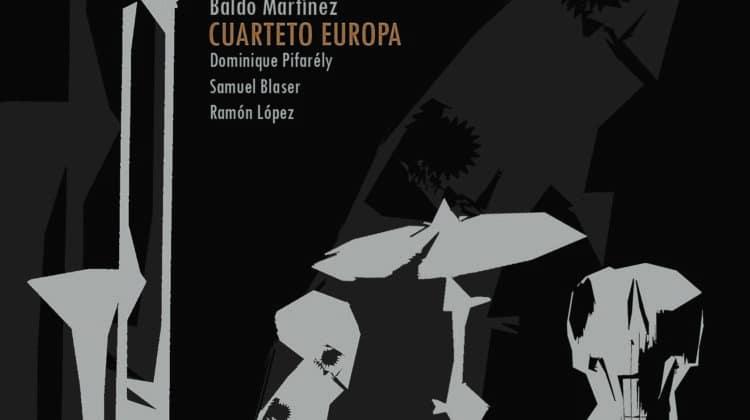 Baldo Martínez – Cuarteto Europa