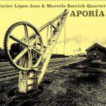 Javier López Jaso & Marcelo Escrich Quartet – Aporía