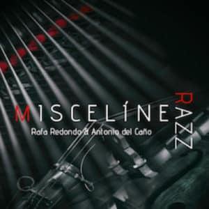 Miscelínea – Rafa Redondo & Antonio del Caño – RAZZ